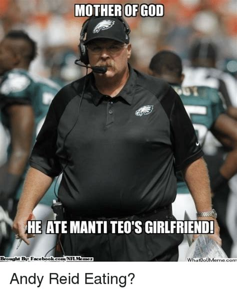 Andy Reid Meme - funny mother of god memes of 2017 on sizzle