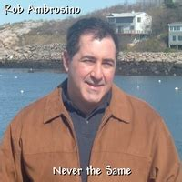 rob the same rob ambrosino never the same cd baby store
