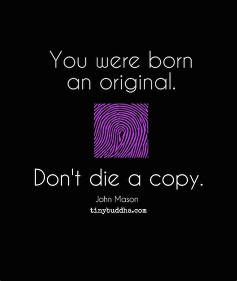 you were born an original you were born an original tiny buddha