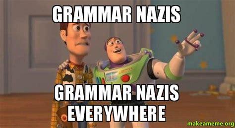 Grammar Nazi Memes - grammar nazi meme