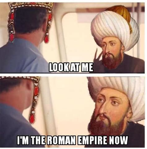 Look At Memes - look at me i m the roman empire now memes