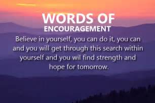 Words Of Encouragement For A Friend In Need by 42 The Best Encouragement Quotes