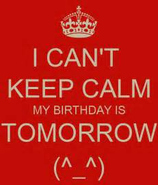 Birthday Tomorrow Quotes My Birthday Is Tomorrow Quotes Quotesgram