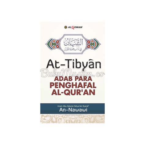 Buku At Tibyan Adab Penghafal Al Qur An at tibyan adab penghafal al quran bukumuslim co