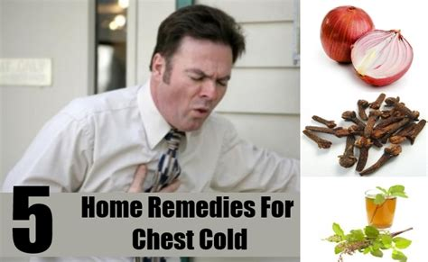 useful home remedies for chest cold treatments