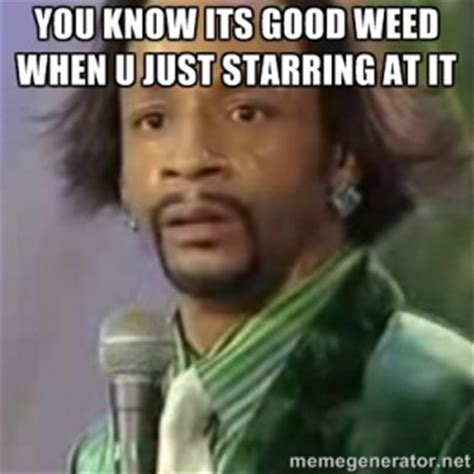 Katt Williams Meme Generator - katt williams weed quotes quotesgram