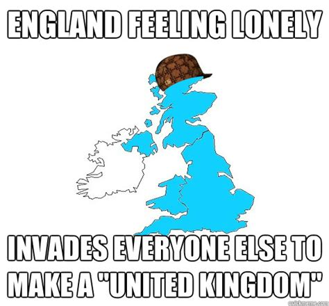Feeling Lonely Memes - england feeling lonely invades everyone else to make a