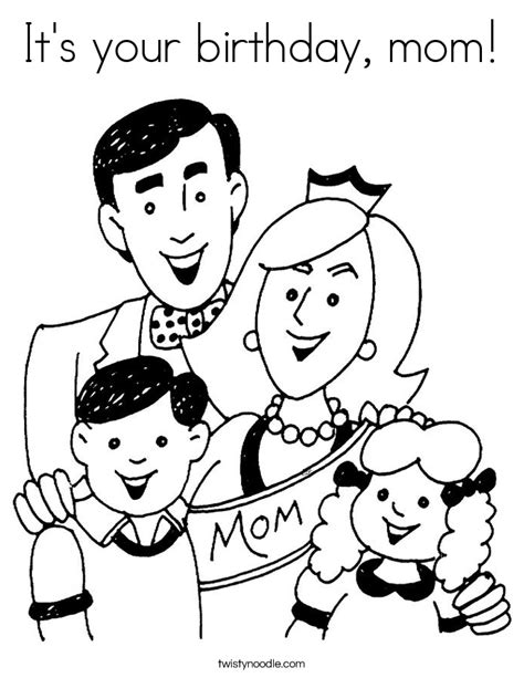 coloring pages that say happy birthday mom it s your birthday mom coloring page twisty noodle