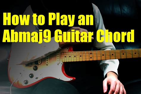 learn guitar youtube channel how to play an abmaj9 guitar chord youtube