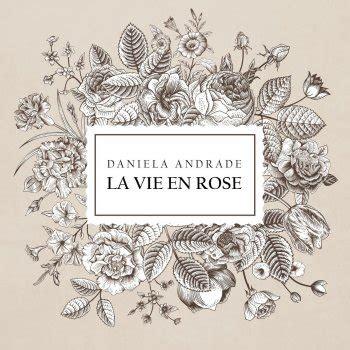 testo e traduzione la vie en daniela andrade tutti i testi delle canzoni e le