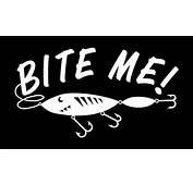 Bite Me Funny Fishing 2 Vinyl Decal Stickers  Custom