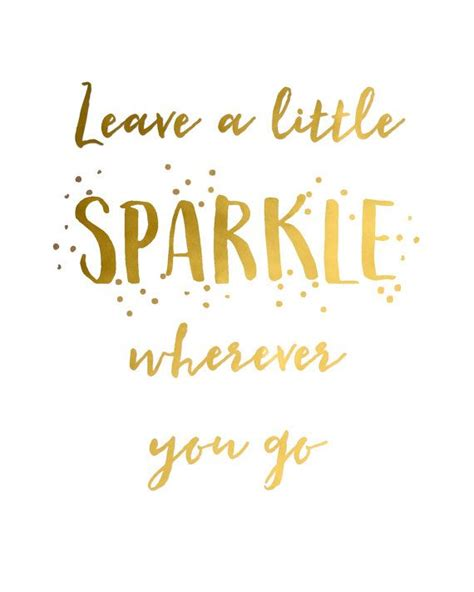 printable girly quotes gold foil quote leave a little sparkle wherever you go