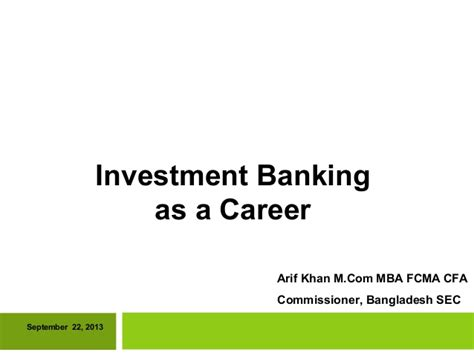 A M Mba Investment Banking by Investment Banking As A Career September 22 2013 Du