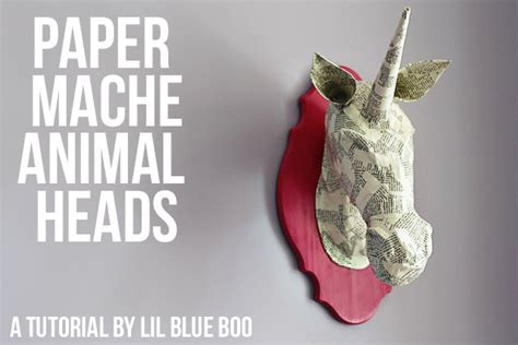 paper mache animal heads a tutorial