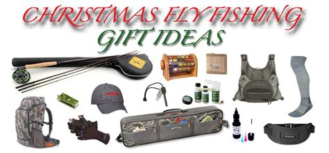 fly fishing gift ideas 2012 fly fishing gink and