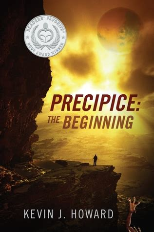 precipice books the beginning precipice 1 by kevin j howard reviews