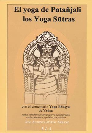 leer libro de texto yoga sutras of patanjali new edition gratis para descargar distribuciones alfaomega s l yoga de pata 241 jali los yoga sutras el offroy arranz jos 233