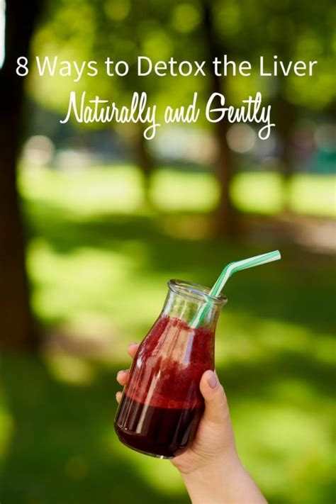 How To Detox From Alone by 8 Ways To Detox Your Liver Naturally And Gently