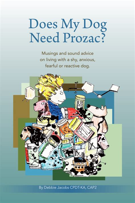 what does my puppy need does my need prozac fearful dogs