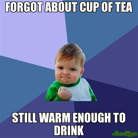 Tea Meme - morning tea tea is awesome pinterest tea meme teas