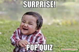 Surprise Meme - surprise pop quiz meme evil toddler 62301 memeshappen