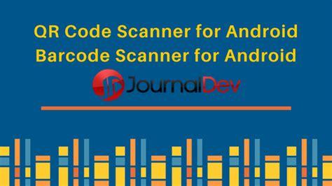 android studio qr code reader tutorial qr code scanner barcode scanner for android journaldev