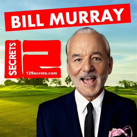 Murray Meme - 12 secrets about the incomparable bill murray