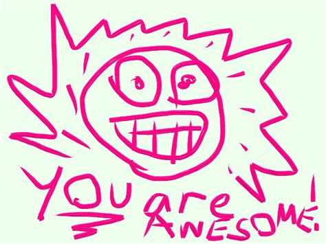 google images you are awesome you are awesome do you agree you can t please