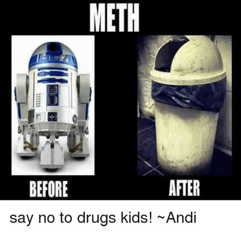 Say No To Drugs Meme - meth after before say no to drugs kids andi drugs meme