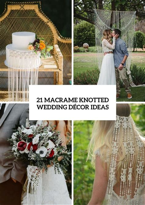chic wedding decor 21 macrame knotted d 233 cor ideas for boho chic weddings