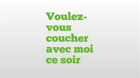 what does couche mean in french voulez vous coucher avec moi ce soir meaning and