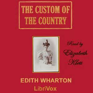 the custom of the country books listen to custom of the country version 2 by edith