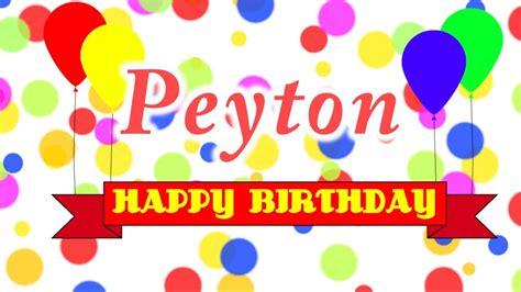 happy birthday song make a name happy birthday peyton song