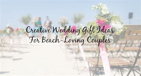 Wedding Registry Gift Ideas by Creative Wedding Gift Ideas For Any Loving