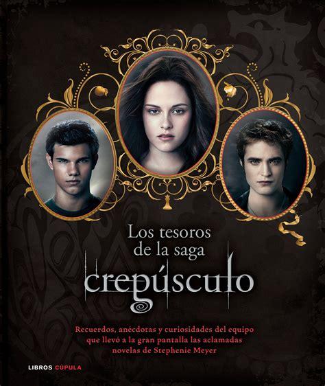libro la saga de los nuevo libro de twilight los tesoros de la saga crep 250 sculo 171 saga crepusculo amanecer saga
