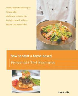 how to start a home based personal chef business by