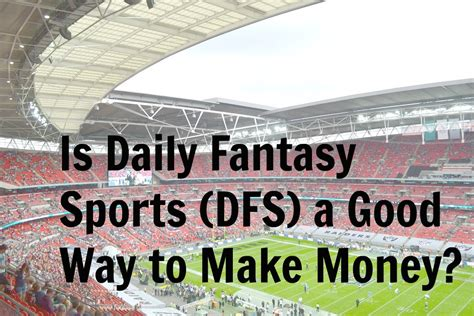 What Is A Good Way To Make Money Online - is daily fantasy sports dfs a good way to make money