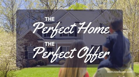 how to make offer on house the perfect home needs the perfect offer