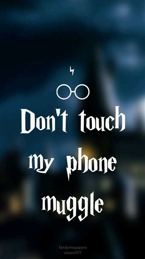 dont touch  phone muggle  gaggle  giggles harry