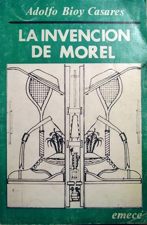 leer libro de texto la invencion de morel en linea 10 libros de escritores argentinos que deber 237 as leer