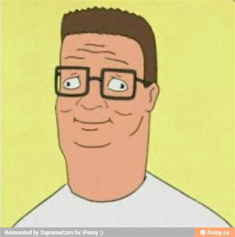 Hank Hill Memes - related keywords suggestions for hank hill dank memes