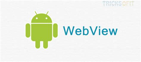 android webview tutorial android tutorial tricks of it