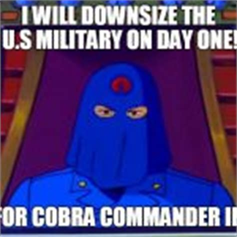 Cobra Commander Meme - cobra commander 2016 meme generator imgflip