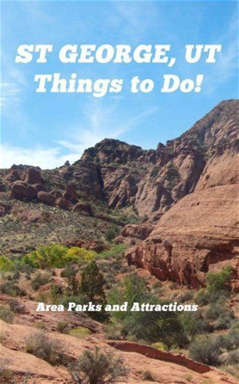 st george ut things to do area parks and attractions