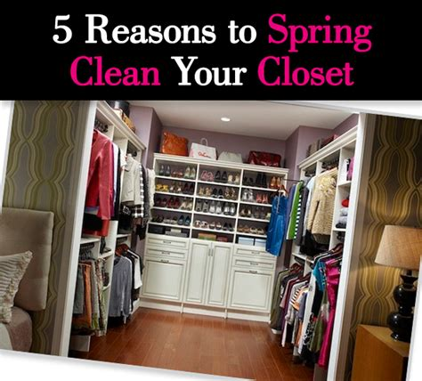 clean your closet 5 reasons to spring clean your closet