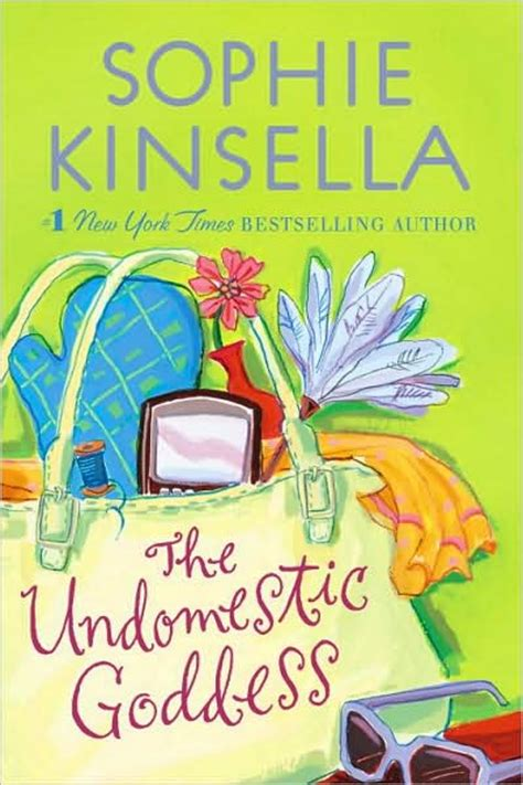the undomestic goddess the undomestic goddess by kinsella the quill