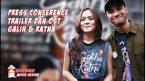 youtube film indonesia galih dan ratna presscon trailer dan ost galih ratna indonesian movie