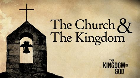 the kingdom by the e 067 the kingdom of god part 2 the church and the kingdom on vimeo