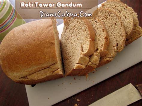 Resep Buat Roti Tawar Gandum | roti tawar gandum dianacahya com