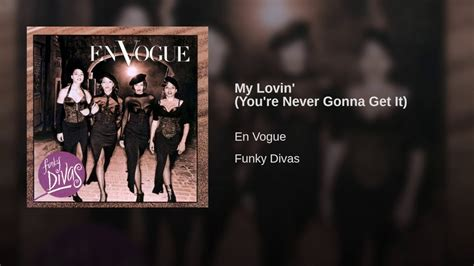 My Lovin' (You're Never Gonna Get It) - YouTube Gonna Get It